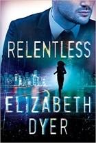 Elizabeth Dyer - Relentless