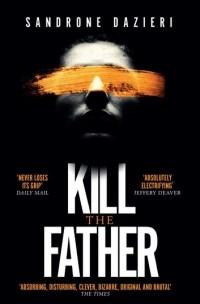 Сандроне Дациери - Kill the Father