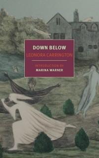Леонора Каррингтон - Down Below