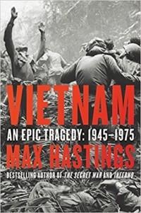 Макс Гастингс - Vietnam: An Epic Tragedy, 1945-1975