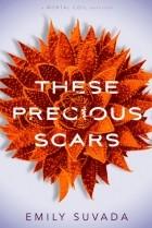 Эмили Сувада - These Precious Scars