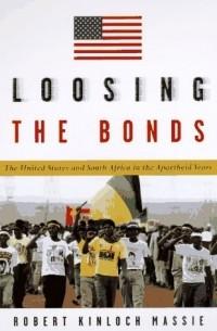 Роберт Мэсси - Loosing the Bonds