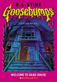 R.L. Stine - Goosebumps: Welcome to Dead House