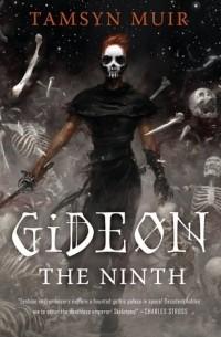 Tamsyn Muir - Gideon the Ninth