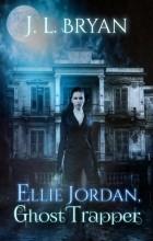 J.L. Bryan - Ellie Jordan, Ghost Trapper