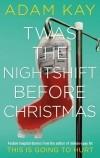 Адам Кей - Twas The Nightshift Before Christmas