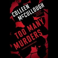 Colleen McCullough - Too Many Murders