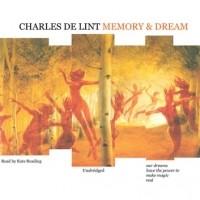 Чарльз де Линт - Memory and Dream