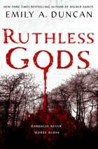 Эмили А. Дункан - Ruthless Gods