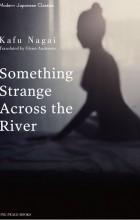 Нагаи Кафу - Something Strange Across the River