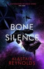 Alastair Reynolds - Bone Silence