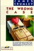 Джеймс Крамли - The Wrong Case