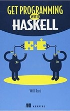 Will Kurt - Get Programming with Haskell