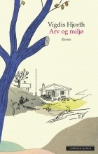 Vigdis Hjorth - Arv og miljø