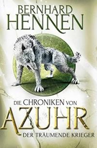 Bernhard Hennen - Der träumende Krieger