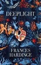 Фрэнсис Хардинг - Deeplight