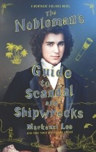 Макензи Ли - The Nobleman's Guide to Scandal and Shipwrecks