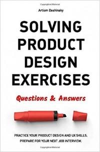 Artiom Dashinsky - Solving Product Design Exercises: Questions & Answers