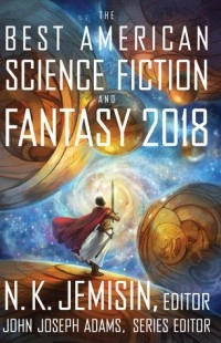 - The Best American Science Fiction and Fantasy 2018