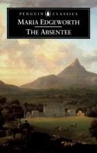 Мария Эджворт - The Absentee