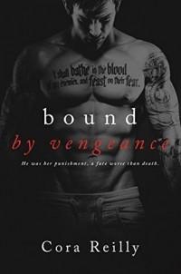 Cora Reilly - Bound by Vengeance