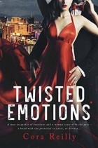 Cora Reilly - Twisted Emotions