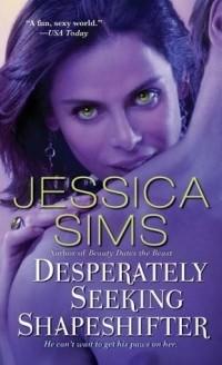 Jessica Sims - Desperately Seeking Shapeshifter