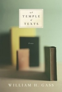 Уильям Гэсс - A Temple of Texts