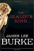 James Lee Burke - The Jealous Kind