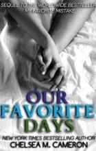Челси М. Кэмерон - Our Favorite Days