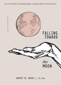 - Falling Toward the Moon