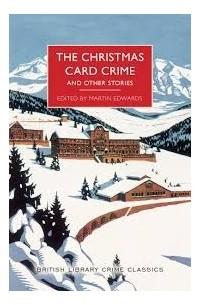 Мартин Эдвардс - The Christmas Card Crime and Other Stories