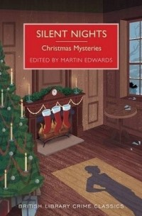 Мартин Эдвардс - Silent Nights: Christmas Mysteries