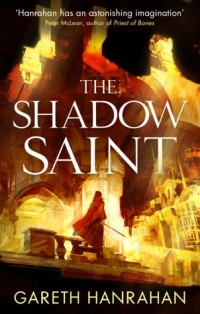 Gareth Hanrahan - The Shadow Saint