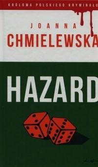 Иоанна Хмелевская - Hazard