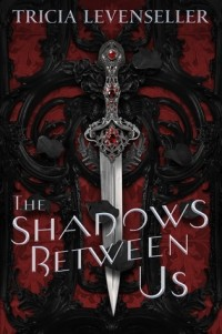Триша Левенселлер - The Shadows Between Us