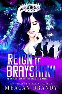 Меган Брэнди - Reign of Brayshaw