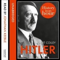 Руперт Колли - Hitler: History in an Hour