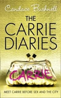 Кэндес Бушнелл - Carrie Diaries