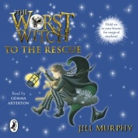 Джилл Мёрфи - Worst Witch to the Rescue