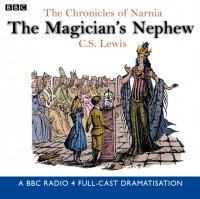 C.S. Lewis - Chronicles Of Narnia: The Magician's Nephew