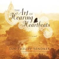 Jan-Philipp Sendker - Art of Hearing Heartbeats