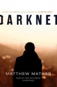 Мэттью Мэзер - Darknet