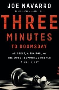 Джо Наварро - Three Minutes to Doomsday