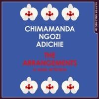 Чимаманда Нгози Адичи - Arrangements