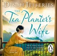 Дина Джеффрис - Tea Planter's Wife