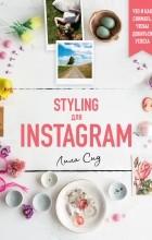 Лила Сид - Styling для Instagram. Что и как снимать, чтобы добиться успеха