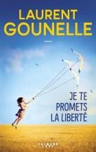 Лоран Гунель - Je te promets la liberté