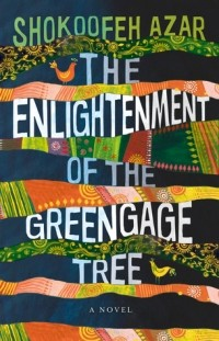 Shokoofeh Azar - The Enlightenment of the Greengage Tree