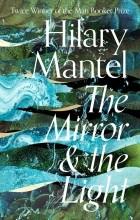 Hilary Mantel - The Mirror & the Light